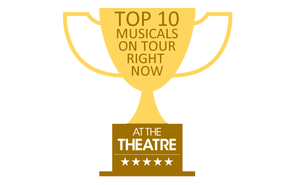 At The Theatre's Top 10 Musicals on Tour Right Now. Updated Weekly.